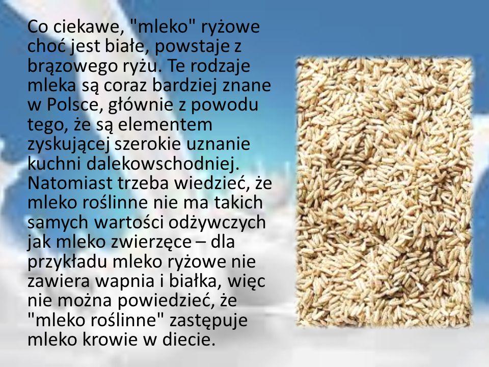 Co ciekawe, mleko ryżowe choć jest białe, powstaje z brązowego ryżu