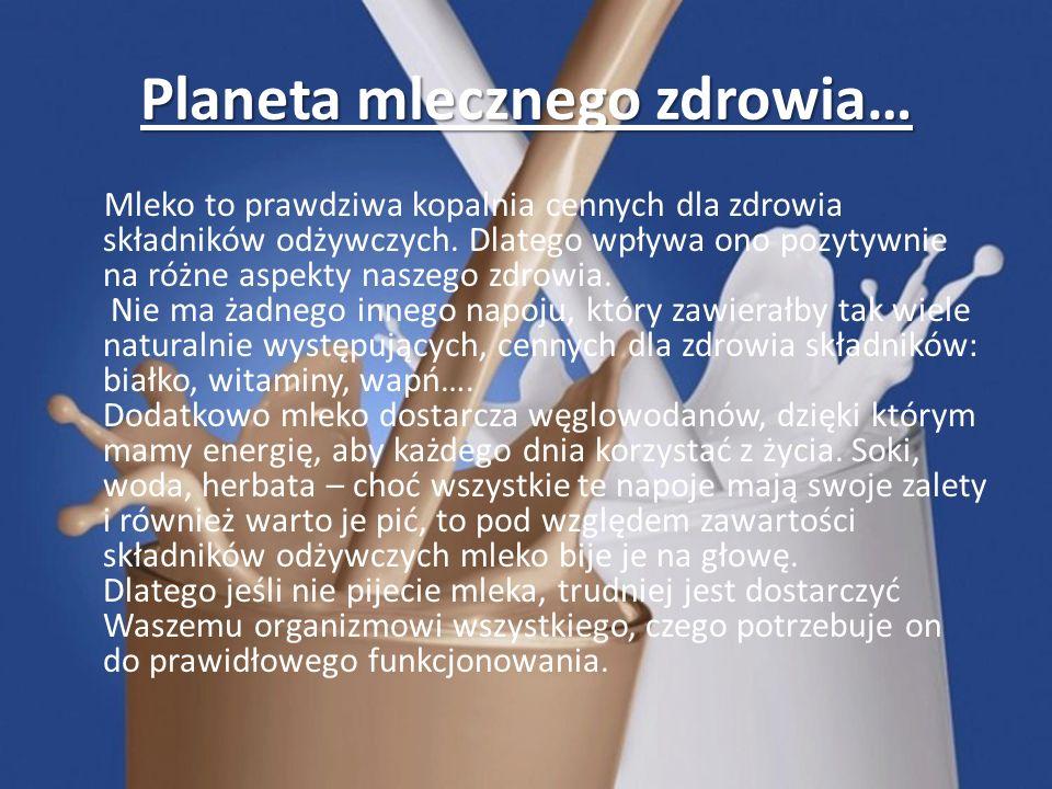 Planeta mlecznego zdrowia…