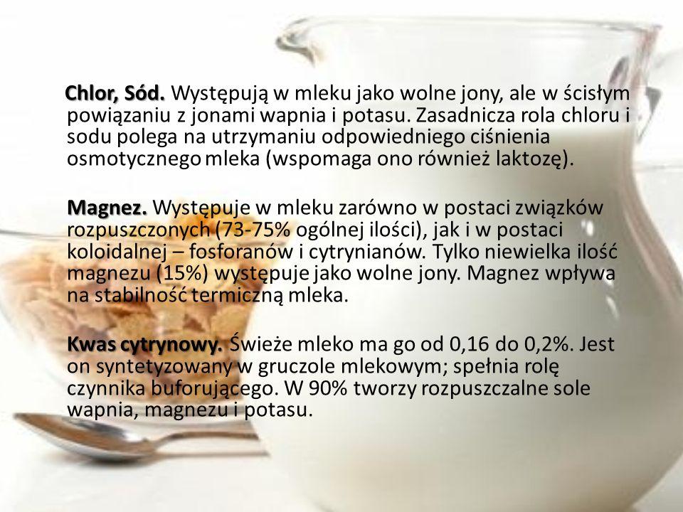 Chlor, Sód. Występują w mleku jako wolne jony, ale w ścisłym powiązaniu z jonami wapnia i potasu. Zasadnicza rola chloru i sodu polega na utrzymaniu odpowiedniego ciśnienia osmotycznego mleka (wspomaga ono również laktozę).
