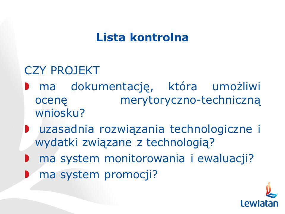 Lista kontrolna CZY PROJEKT. ma dokumentację, która umożliwi ocenę merytoryczno-techniczną wniosku