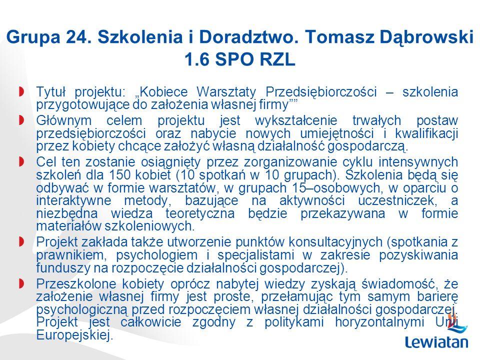 Grupa 24. Szkolenia i Doradztwo. Tomasz Dąbrowski 1.6 SPO RZL