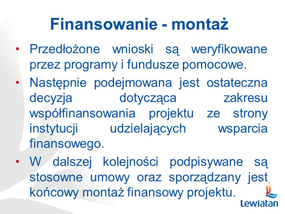 Finansowanie - montaż Przedłożone wnioski są weryfikowane przez programy i fundusze pomocowe.
