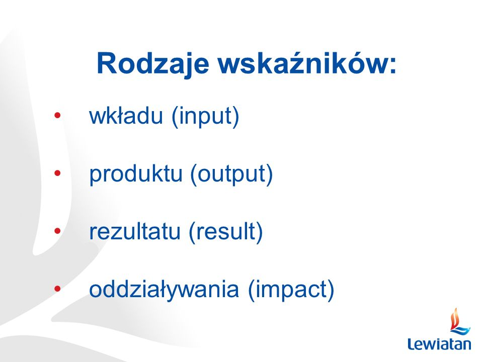 Rodzaje wskaźników: wkładu (input) produktu (output)