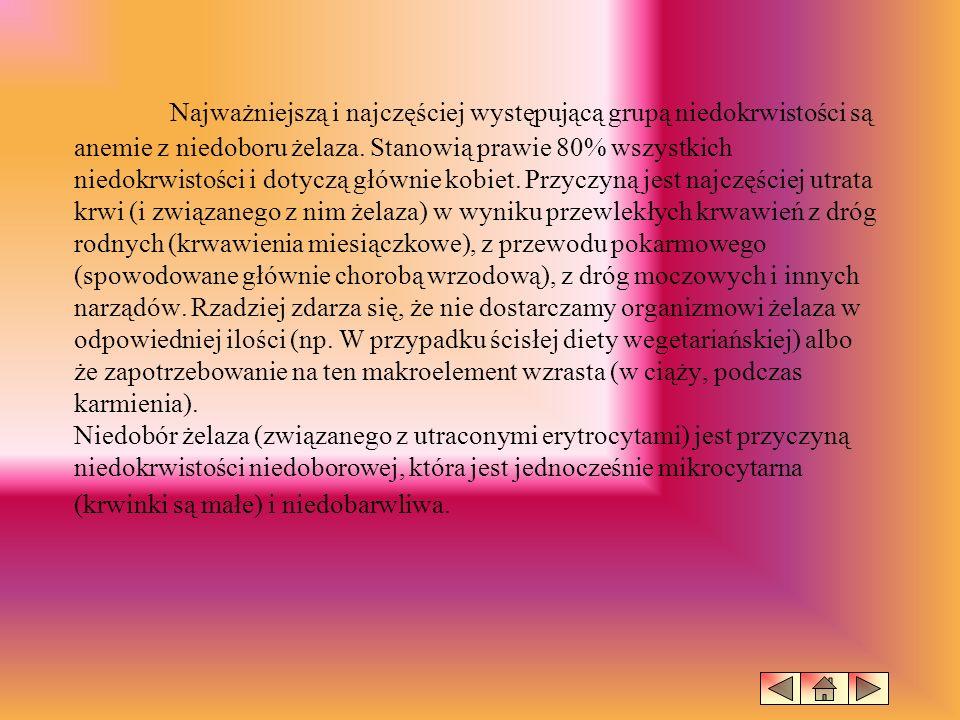 Najważniejszą i najczęściej występującą grupą niedokrwistości są anemie z niedoboru żelaza.
