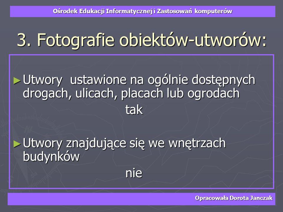 3. Fotografie obiektów-utworów: