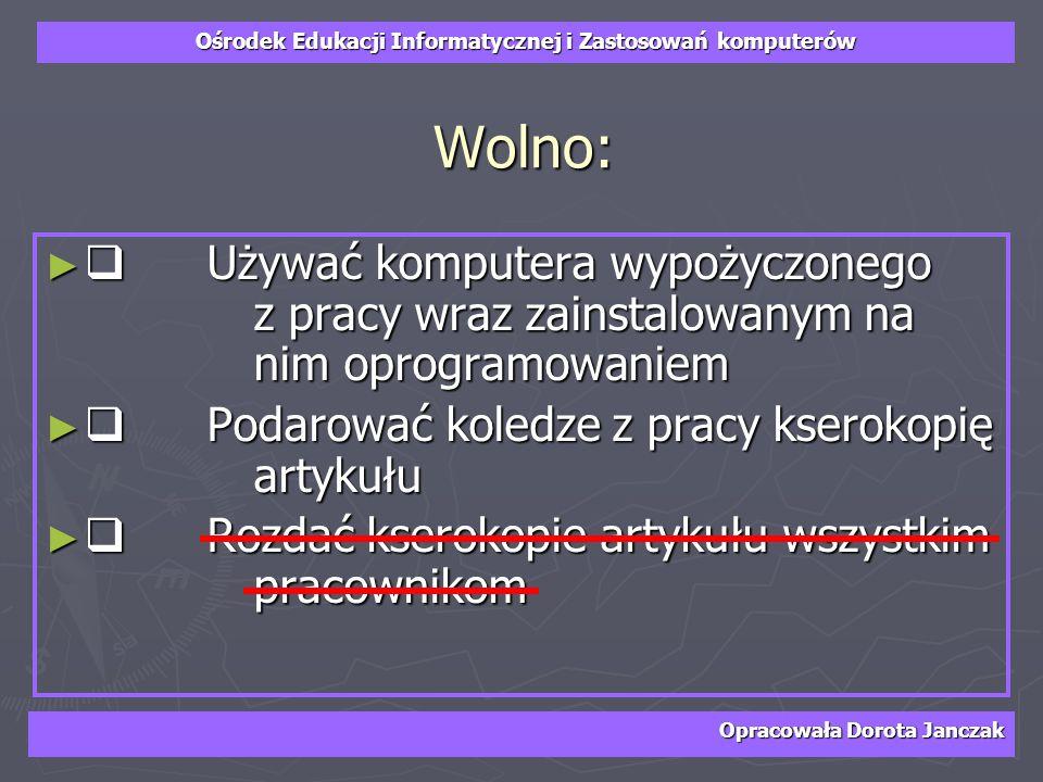 Wolno:q Używać komputera wypożyczonego z pracy wraz zainstalowanym na nim oprogramowaniem.