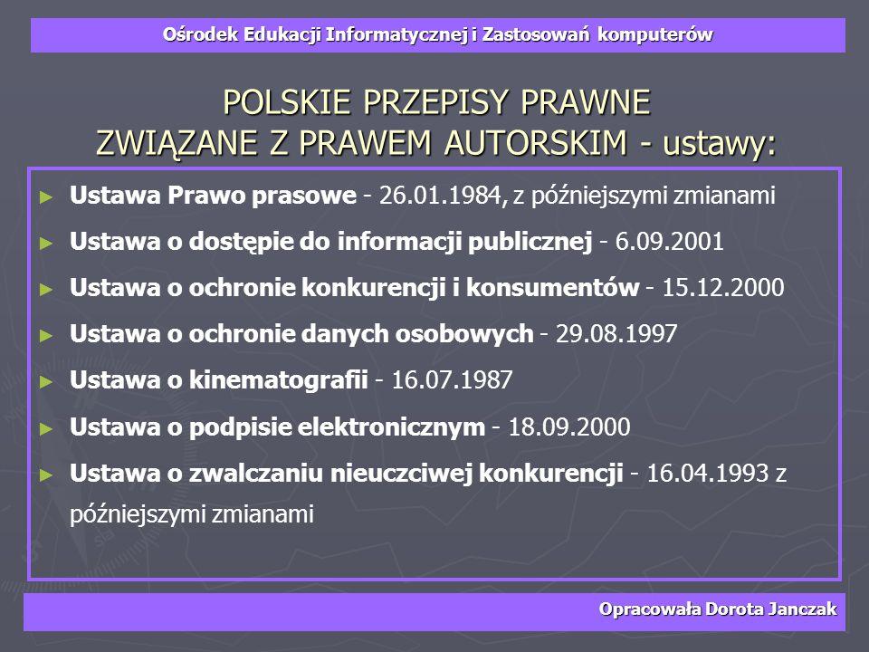 POLSKIE PRZEPISY PRAWNE ZWIĄZANE Z PRAWEM AUTORSKIM - ustawy: