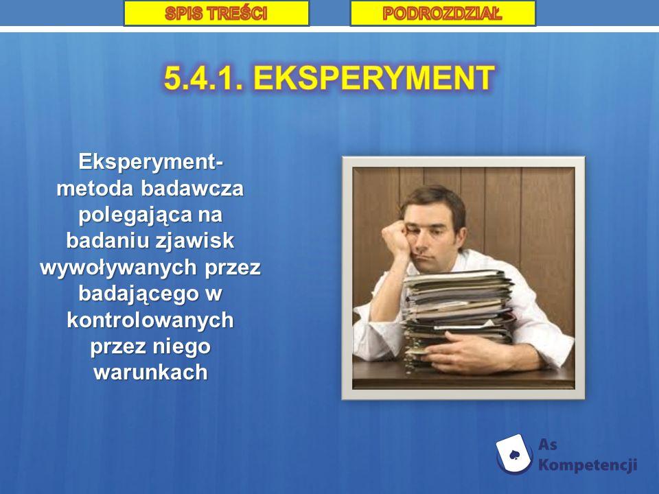 SPIS TREŚCI PODROZDZIAŁ. 5.4.1. EKSPERYMENT.