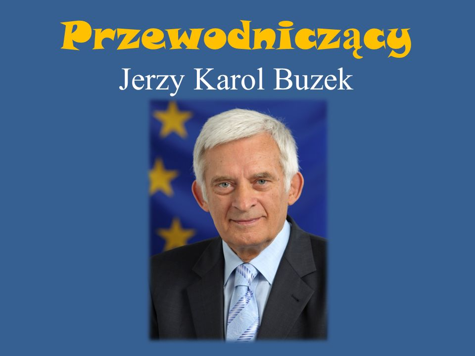 Przewodniczący Jerzy Karol Buzek