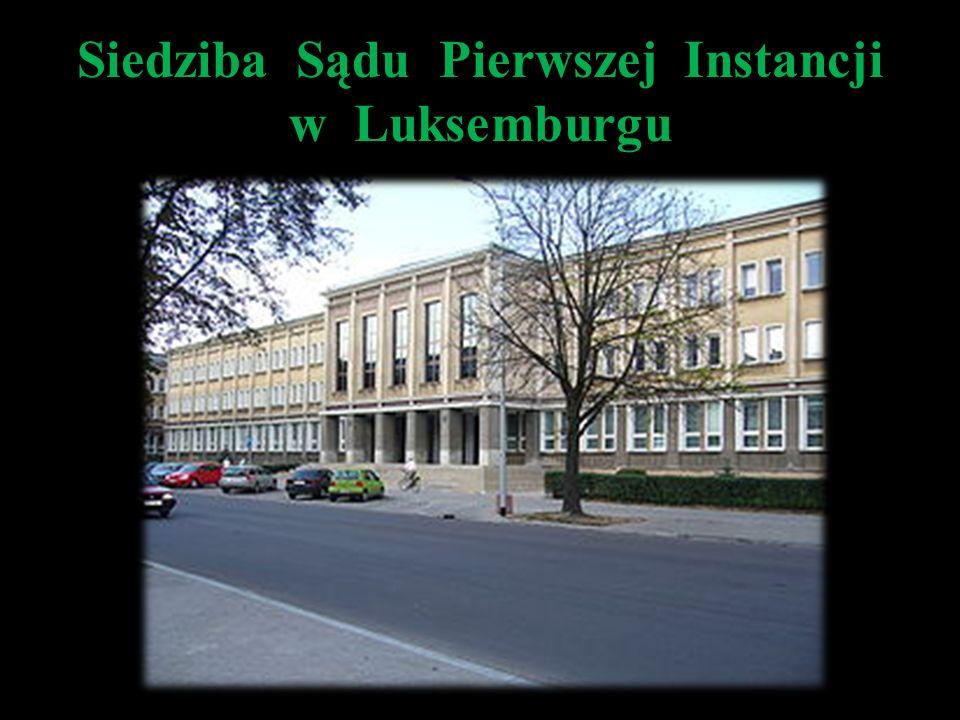 Siedziba Sądu Pierwszej Instancji w Luksemburgu