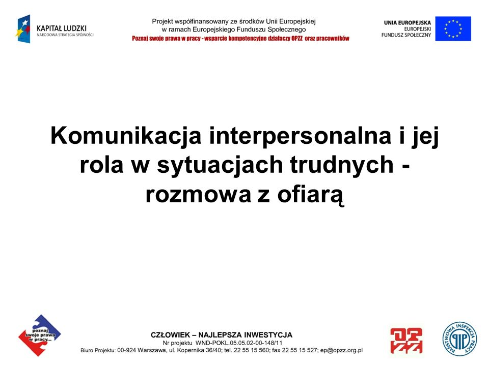 Komunikacja interpersonalna i jej rola w sytuacjach trudnych - rozmowa z ofiarą