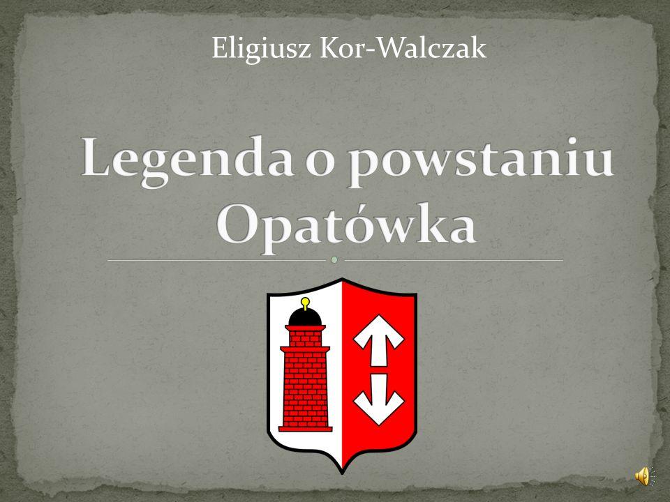 Legenda o powstaniu Opatówka