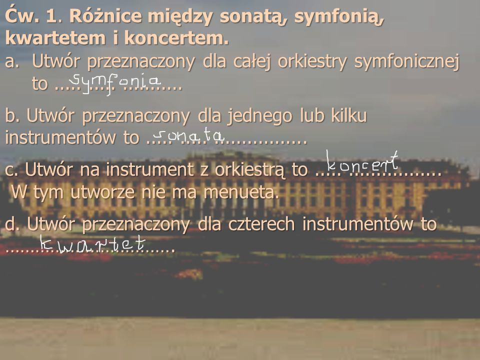 Ćw. 1. Różnice między sonatą, symfonią, kwartetem i koncertem.