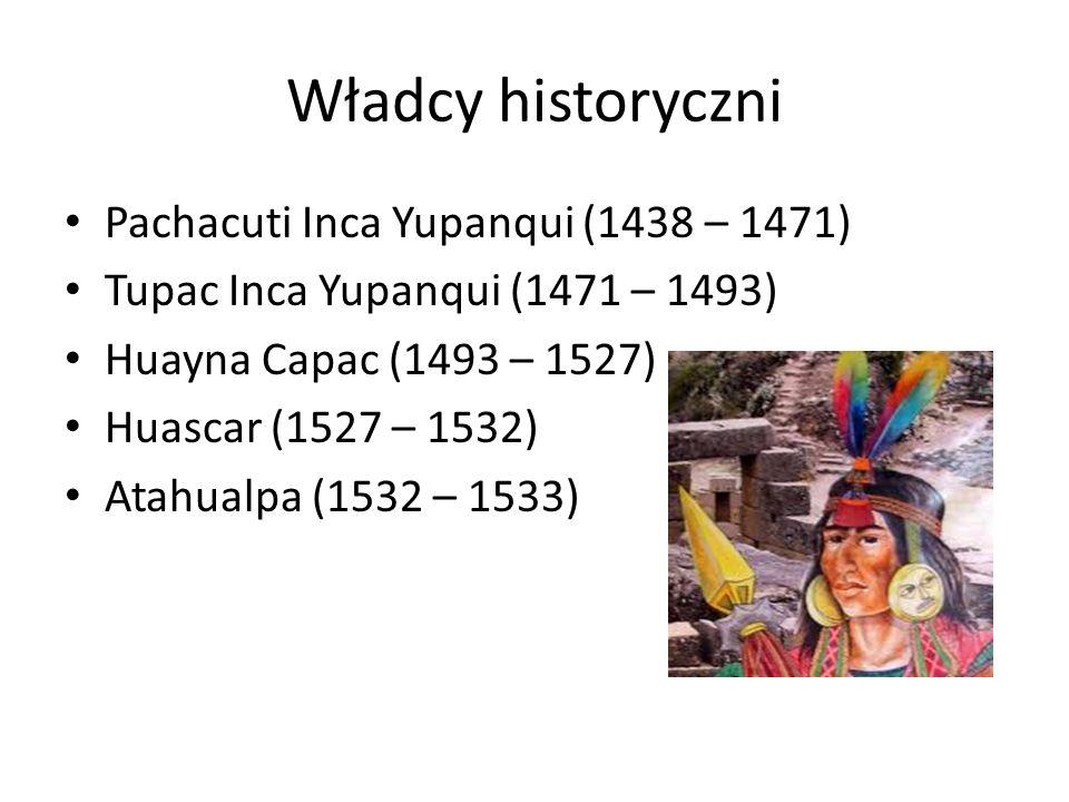 Władcy historyczni Pachacuti Inca Yupanqui (1438 – 1471)