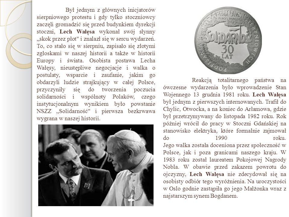 """Był jednym z głównych inicjatorów sierpniowego protestu i gdy tylko stoczniowcy zaczęli gromadzić się przed budynkiem dyrekcji stoczni, Lech Wałęsa wykonał swój słynny """"skok przez płot i znalazł się w sercu wydarzeń. To, co stało się w sierpniu, zapisało się złotymi zgłoskami w naszej historii a także w historii Europy i świata. Osobista postawa Lecha Wałęsy, nieustępliwe negocjacje i walka o postulaty, wsparcie i zaufanie, jakim go obdarzyli ludzie strajkujący w całej Polsce, przyczyniły się do tworzenia poczucia solidarności i wspólnoty Polaków, czego instytucjonalnym wynikiem było powstanie NSZZ """"Solidarność i pierwsza bezkrwawa wygrana w naszej historii."""
