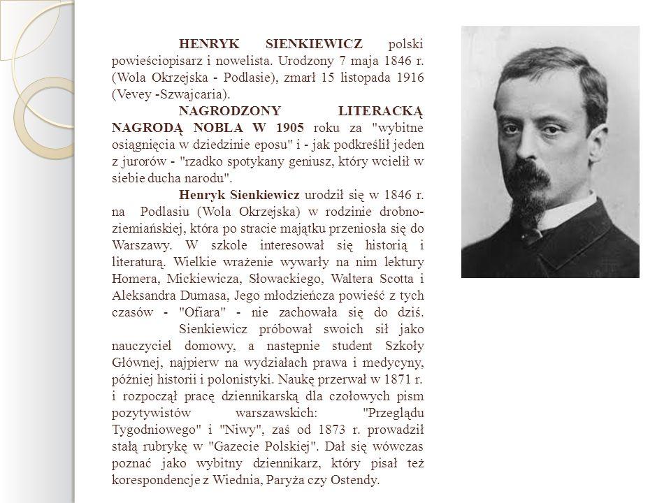 HENRYK SIENKIEWICZ polski powieściopisarz i nowelista