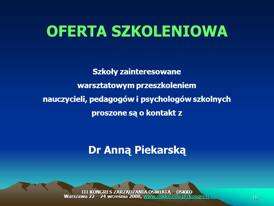 OFERTA SZKOLENIOWA Dr Anną Piekarską Szkoły zainteresowane