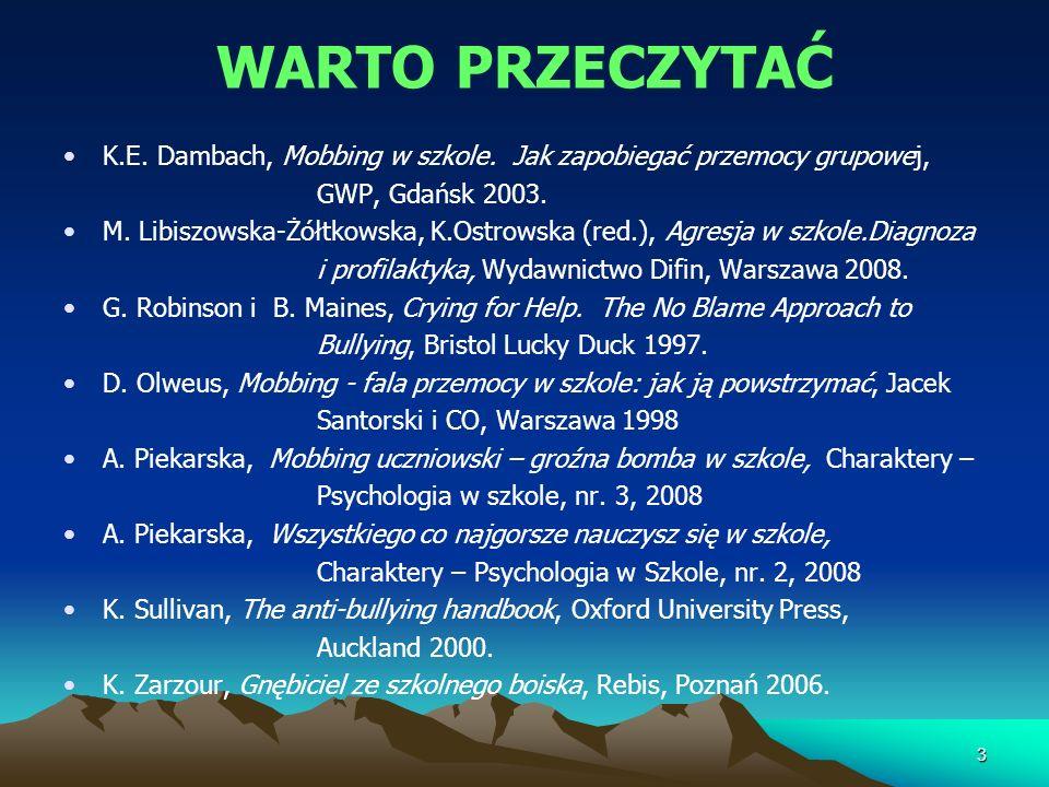 WARTO PRZECZYTAĆ K.E. Dambach, Mobbing w szkole. Jak zapobiegać przemocy grupowej, GWP, Gdańsk 2003.