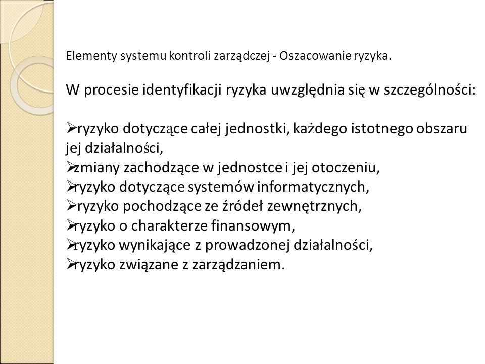 W procesie identyfikacji ryzyka uwzględnia się w szczególności: