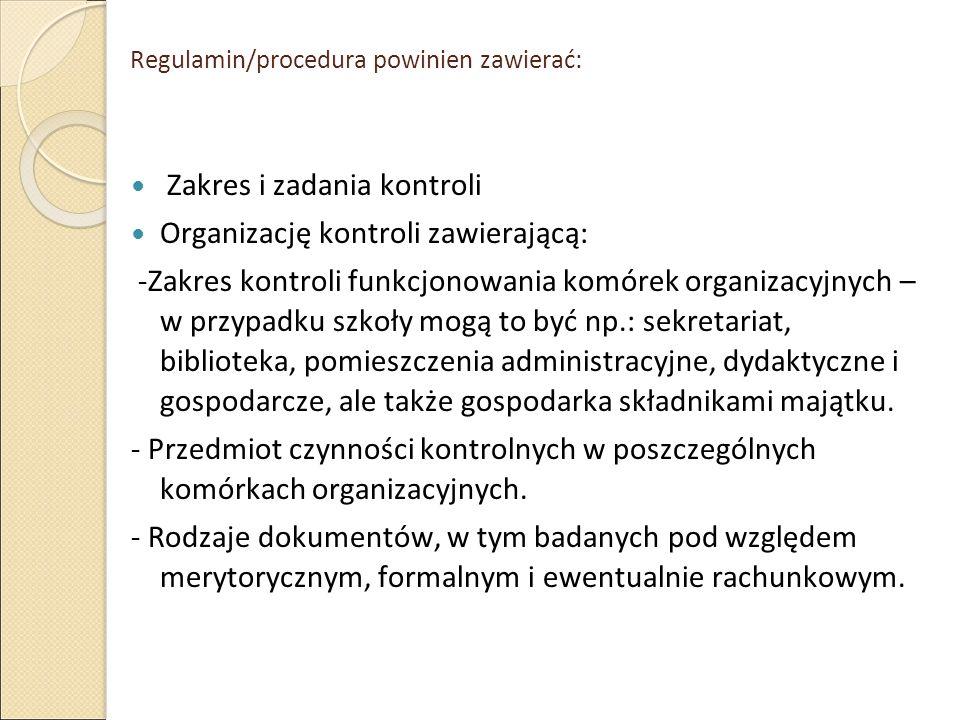 Regulamin/procedura powinien zawierać: