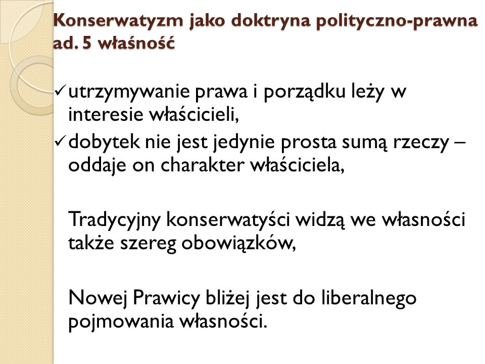 Konserwatyzm jako doktryna polityczno-prawna ad. 5 właśność