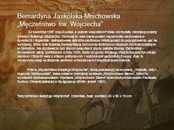 """Bernardyna Jaskólska-Mnichowska """"Męczeństwo św. Wojciecha"""