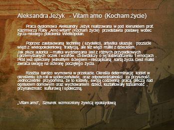 Aleksandra Jeżyk - Vitam amo (Kocham życie)