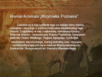 """Roman Kosmala """"Wizytówka Poznania"""