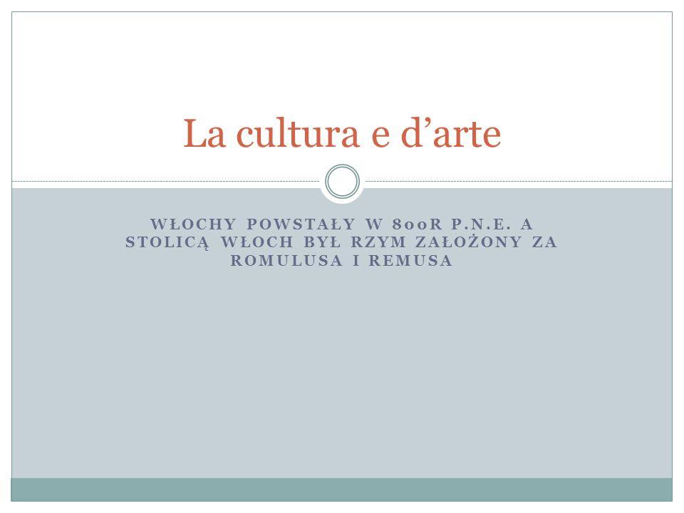 La cultura e d'arte Włochy powstały w 800r p.n.e.