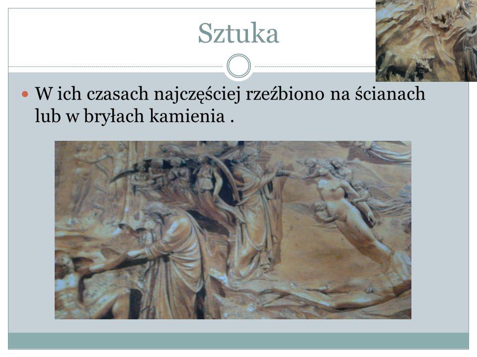 Sztuka W ich czasach najczęściej rzeźbiono na ścianach lub w bryłach kamienia .