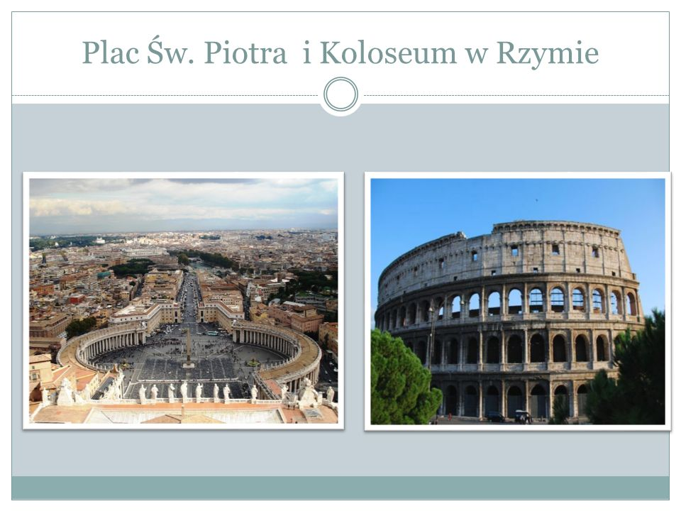 Plac Św. Piotra i Koloseum w Rzymie