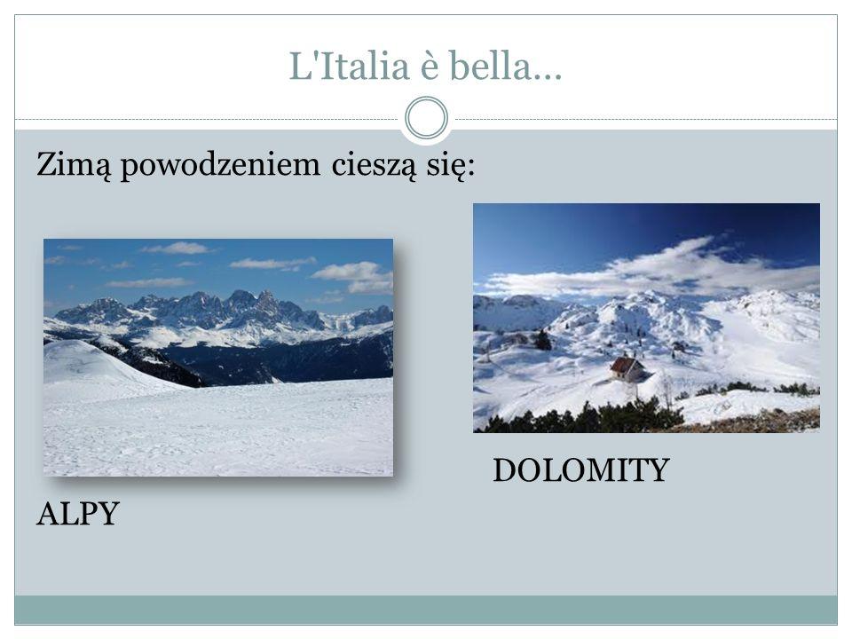 L Italia è bella… Zimą powodzeniem cieszą się: DOLOMITY ALPY