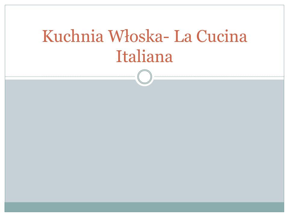 Kuchnia Włoska- La Cucina Italiana