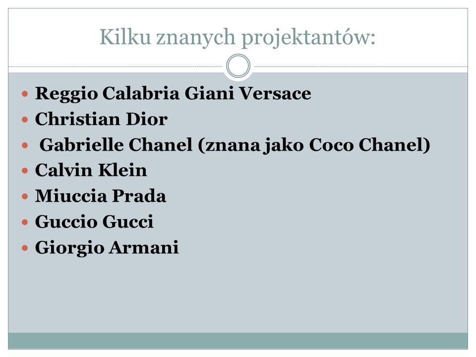 Kilku znanych projektantów: