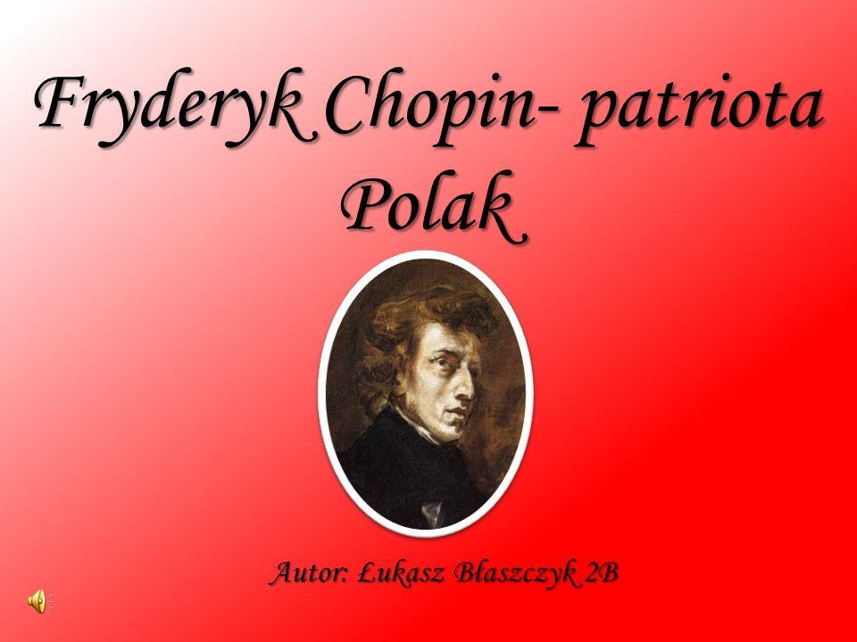 Fryderyk Chopin- patriota Polak