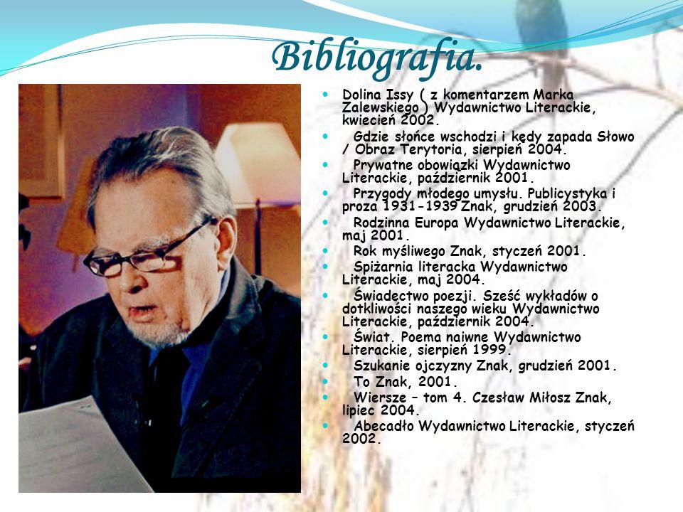Bibliografia.Dolina Issy ( z komentarzem Marka Zalewskiego ) Wydawnictwo Literackie, kwiecień 2002.