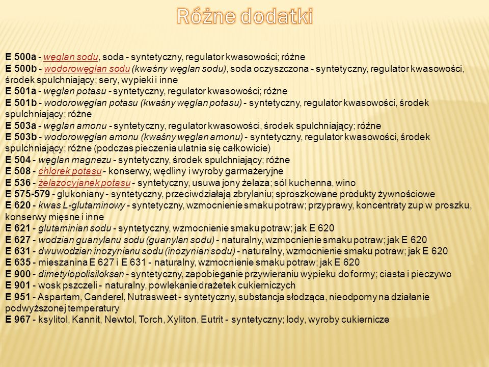 Różne dodatkiE 500a - węglan sodu, soda - syntetyczny, regulator kwasowości; różne.