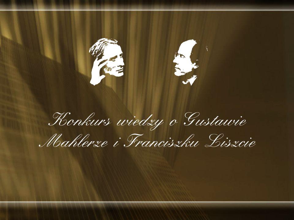 Konkurs wiedzy o Gustawie Mahlerze i Franciszku Liszcie