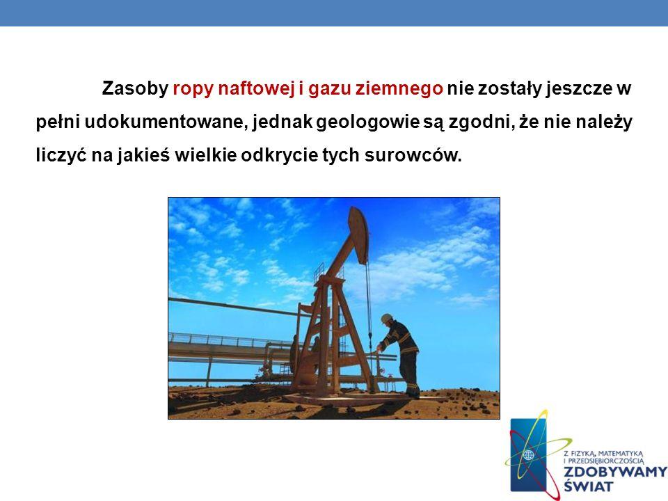 Zasoby ropy naftowej i gazu ziemnego nie zostały jeszcze w pełni udokumentowane, jednak geologowie są zgodni, że nie należy liczyć na jakieś wielkie odkrycie tych surowców.