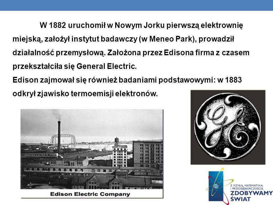 W 1882 uruchomił w Nowym Jorku pierwszą elektrownię miejską, założył instytut badawczy (w Meneo Park), prowadził działalność przemysłową. Założona przez Edisona firma z czasem przekształciła się General Electric.