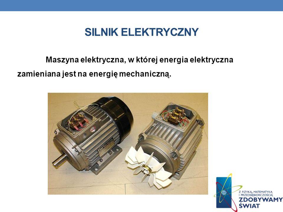 Silnik elektrycznyMaszyna elektryczna, w której energia elektryczna zamieniana jest na energię mechaniczną.