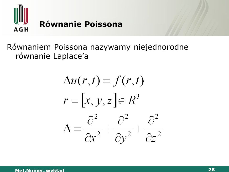 Równaniem Poissona nazywamy niejednorodne równanie Laplace'a