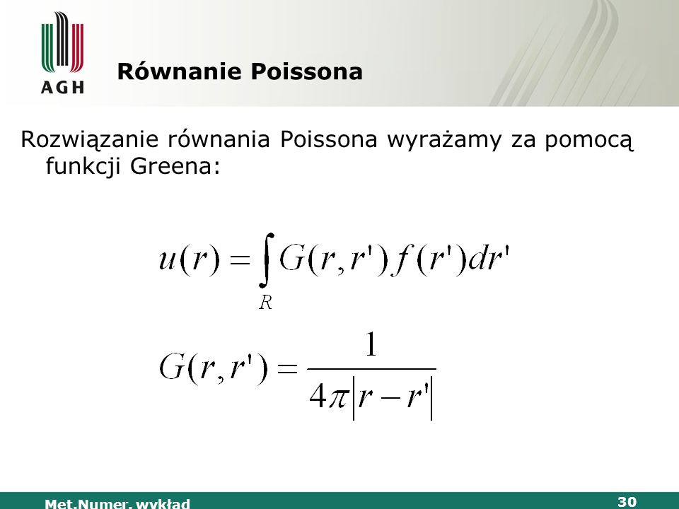 Rozwiązanie równania Poissona wyrażamy za pomocą funkcji Greena: