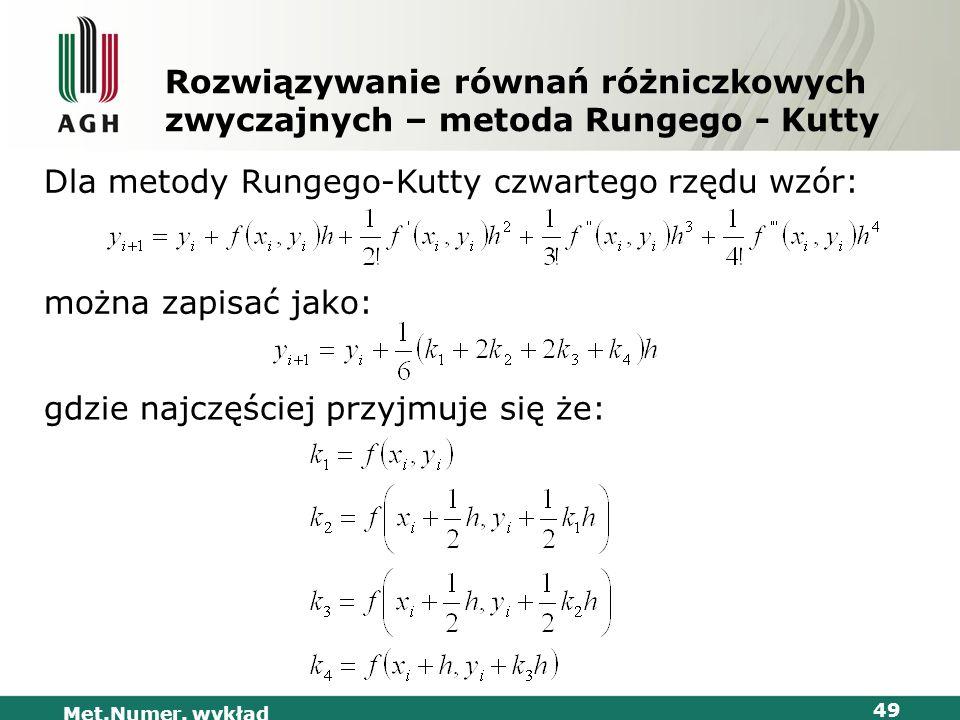 Dla metody Rungego-Kutty czwartego rzędu wzór: