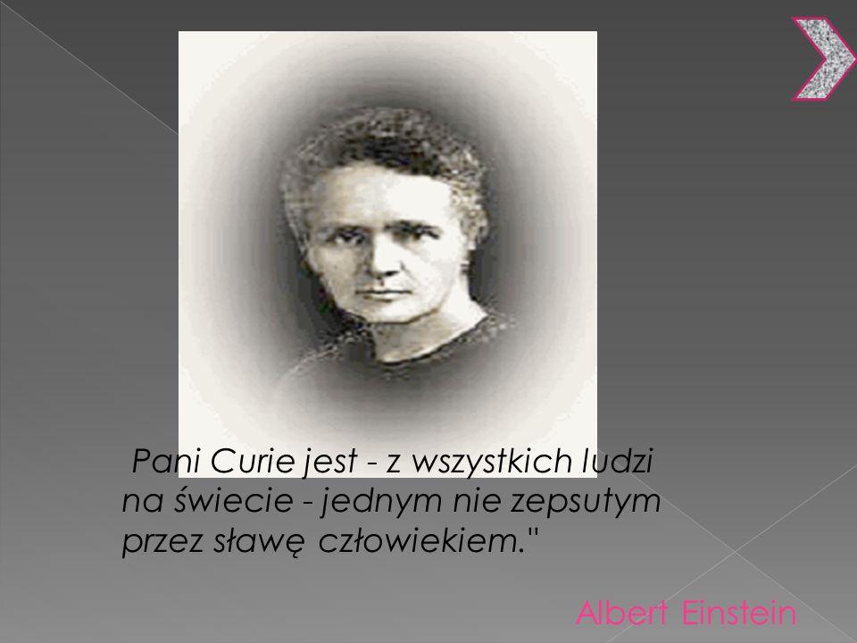 Pani Curie jest - z wszystkich ludzi