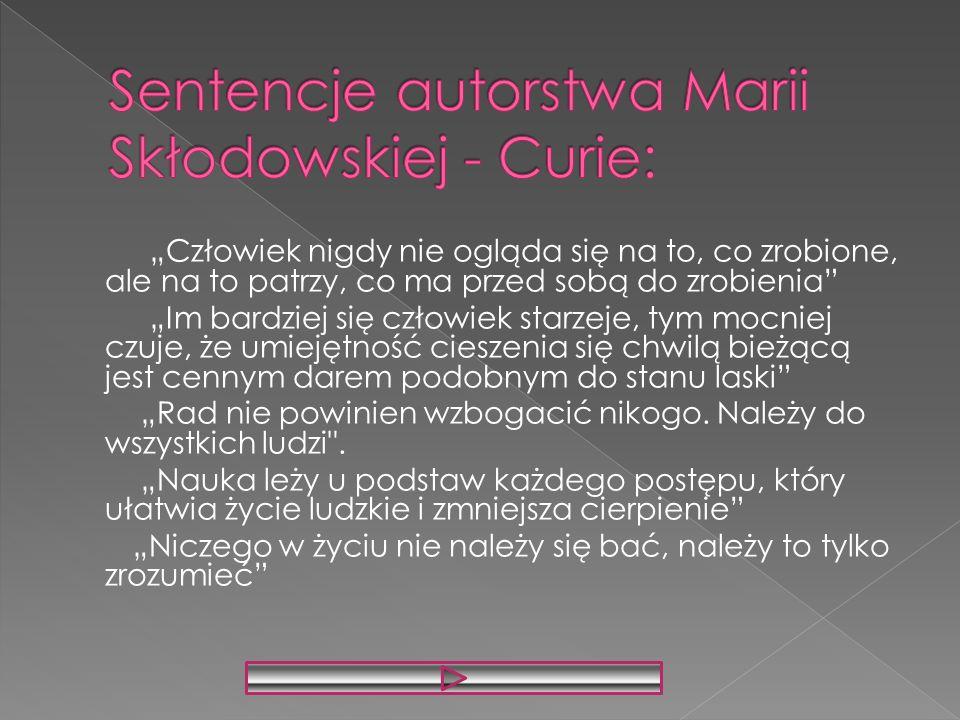 Sentencje autorstwa Marii Skłodowskiej - Curie: