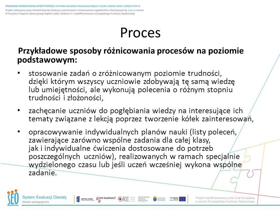 Proces Przykładowe sposoby różnicowania procesów na poziomie podstawowym: