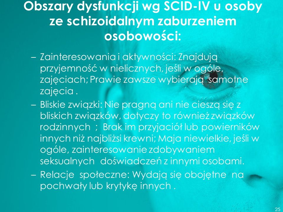 Obszary dysfunkcji wg SCID-IV u osoby ze schizoidalnym zaburzeniem osobowości: