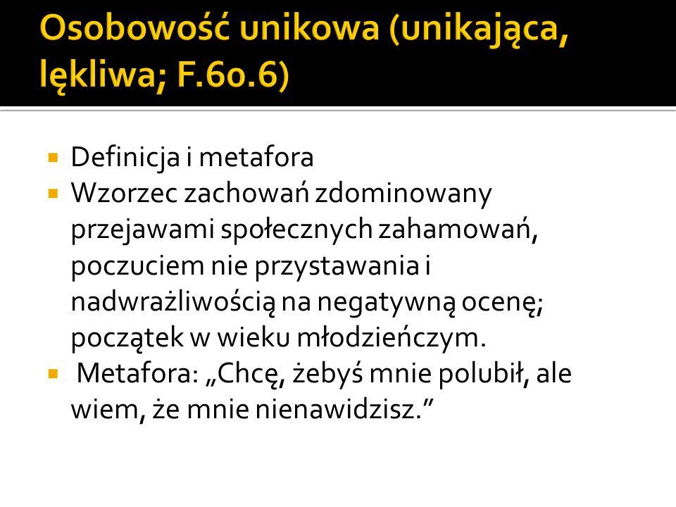 Osobowość unikowa (unikająca, lękliwa; F.60.6)