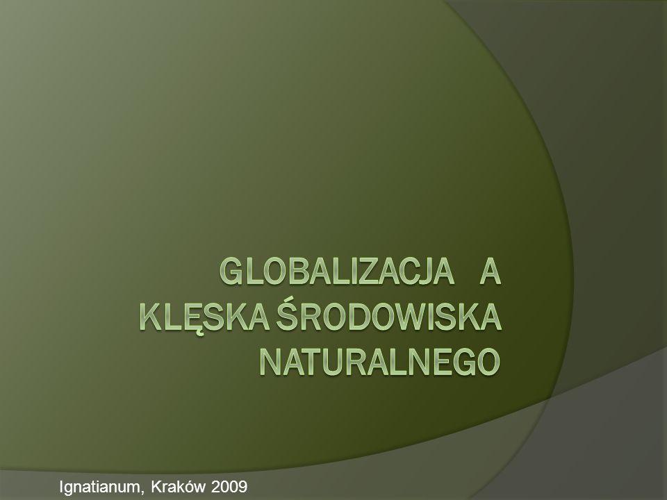Globalizacja a klęska środowiska naturalnego